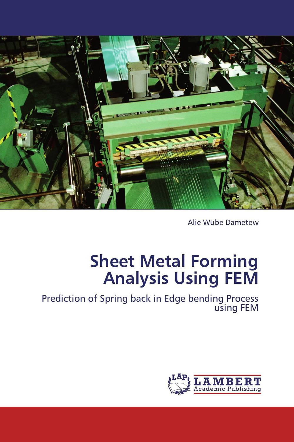 Sheet Metal Forming Analysis Using FEM development of sheet metal dies