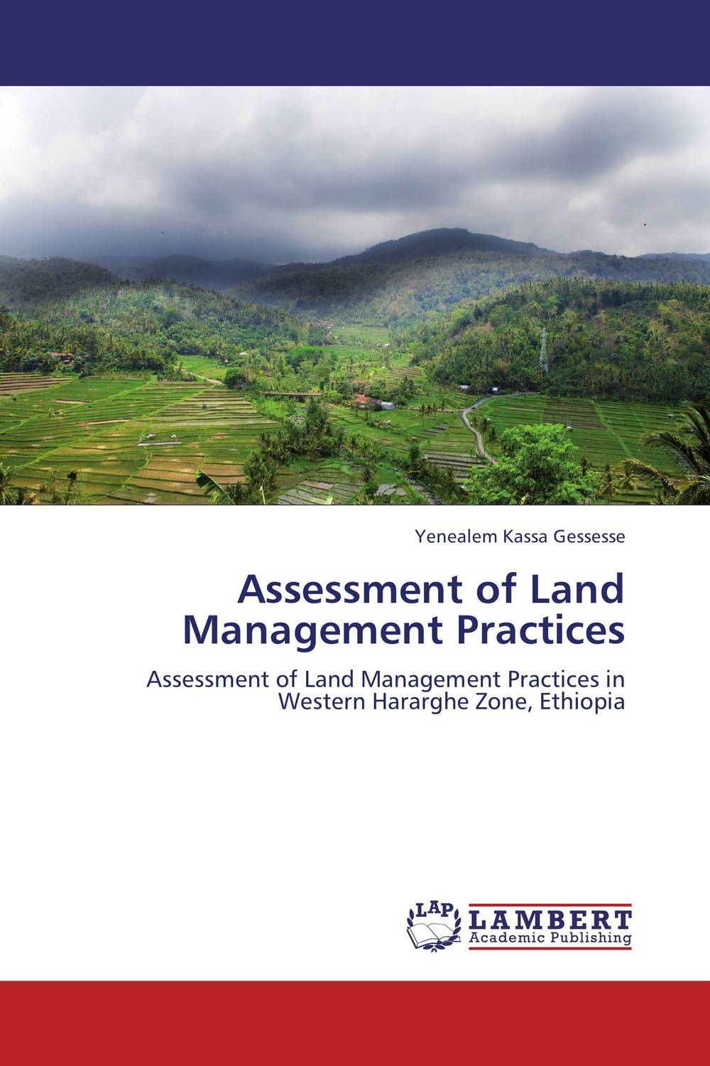 Assessment of Land Management Practices genanew bekele worku investment in land conservation in the ethiopian highlands