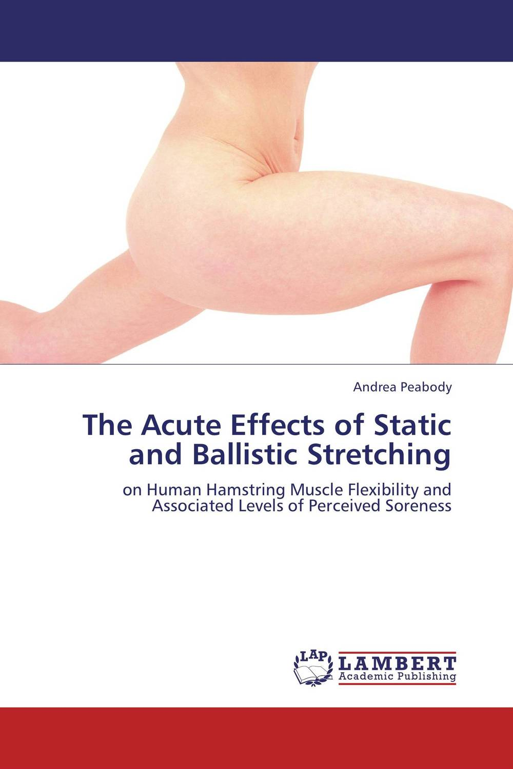 The Acute Effects of Static and Ballistic Stretching static stretch and hold relax techniques over hamstring