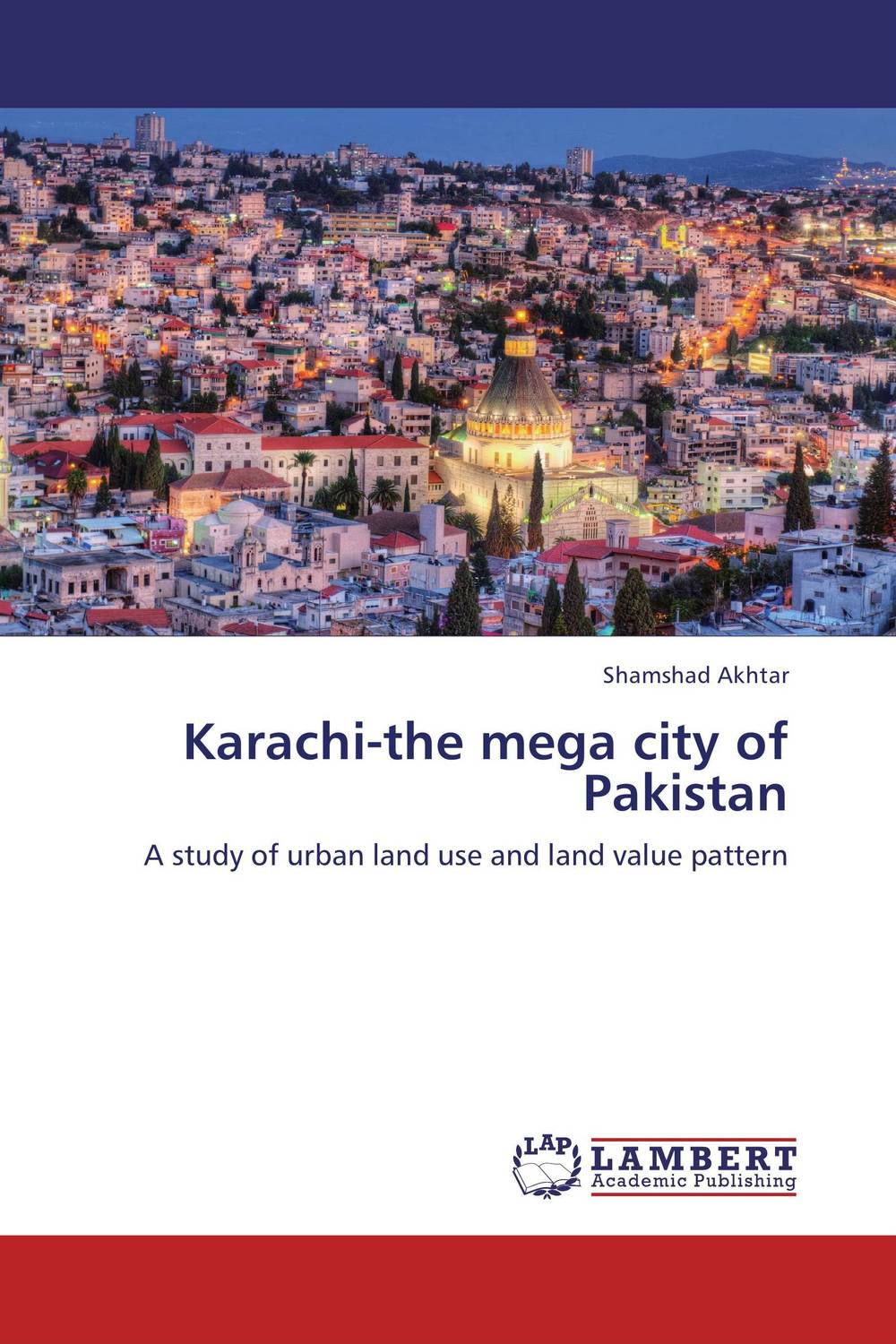 Karachi-the mega city of Pakistan pakistan on the brink the future of pakistan afghanistan and the west