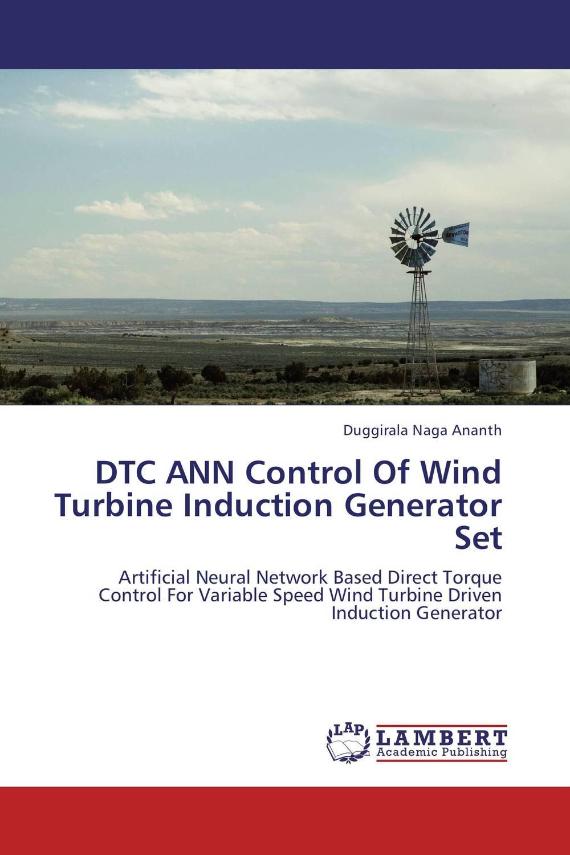 DTC ANN Control Of Wind Turbine Induction Generator Set kicx dtc 36