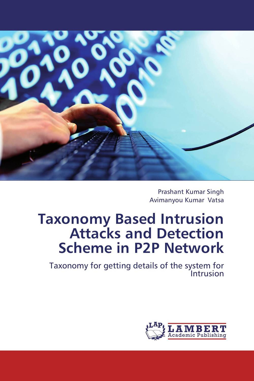 Taxonomy Based Intrusion Attacks and Detection Scheme in P2P Network intrusion detection engine for adhoc environment