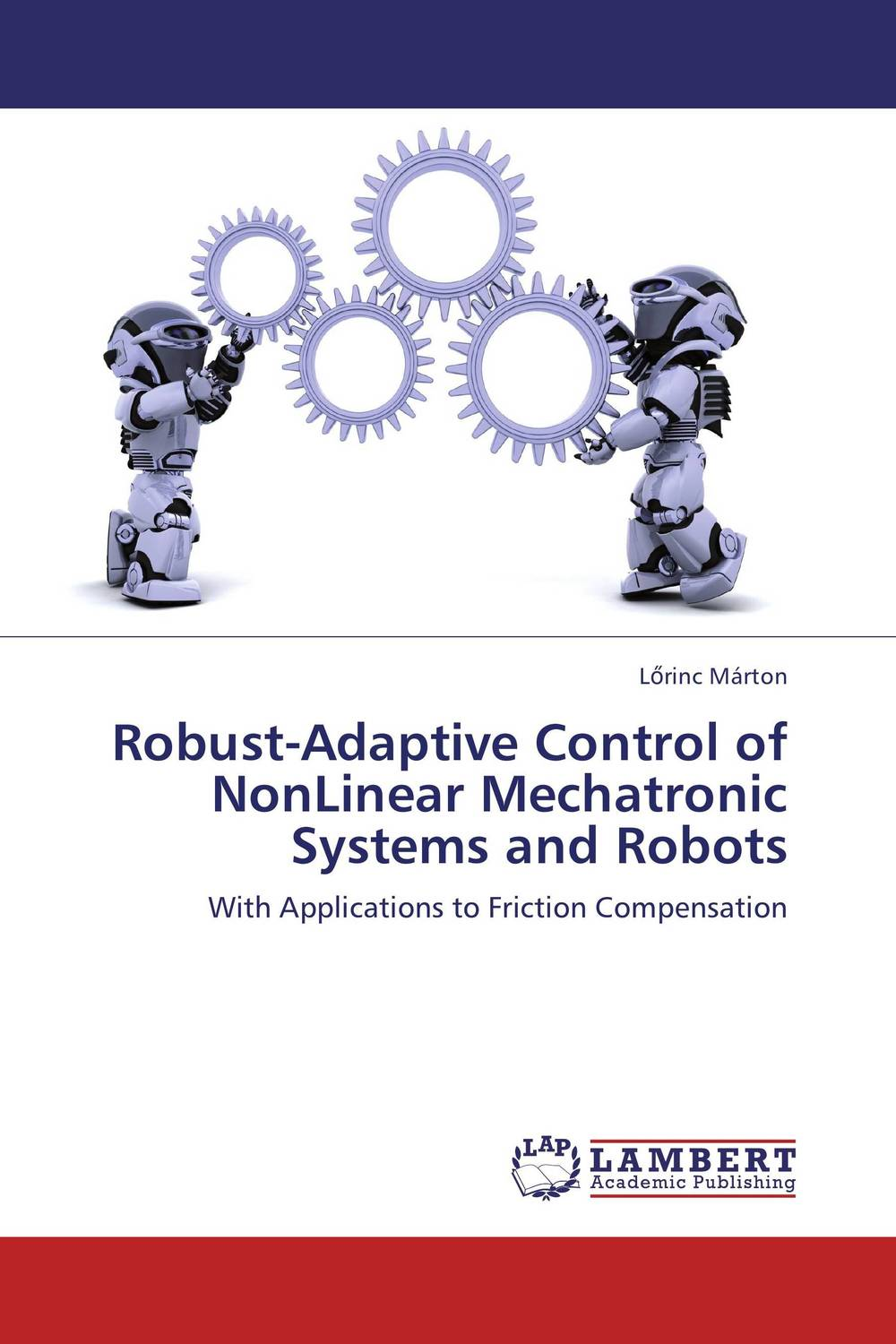 Robust-Adaptive Control of NonLinear Mechatronic Systems and Robots thomas l vincent nonlinear and optimal control systems