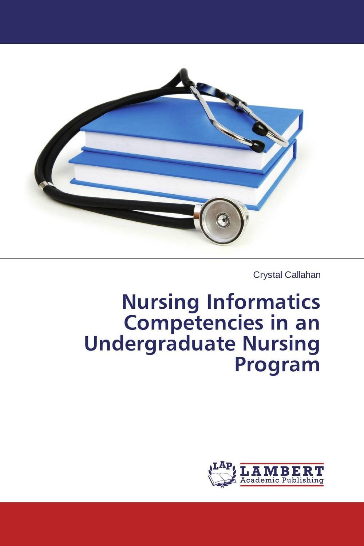 Nursing Informatics Competencies in an Undergraduate Nursing Program science in nursing