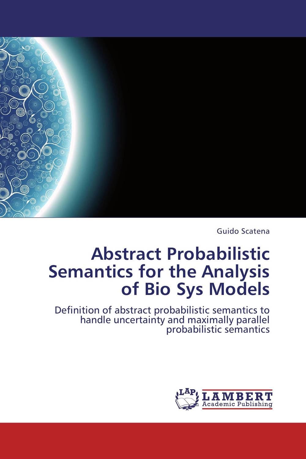 Abstract Probabilistic Semantics for the Analysis of Bio Sys Models formal semantics for lips