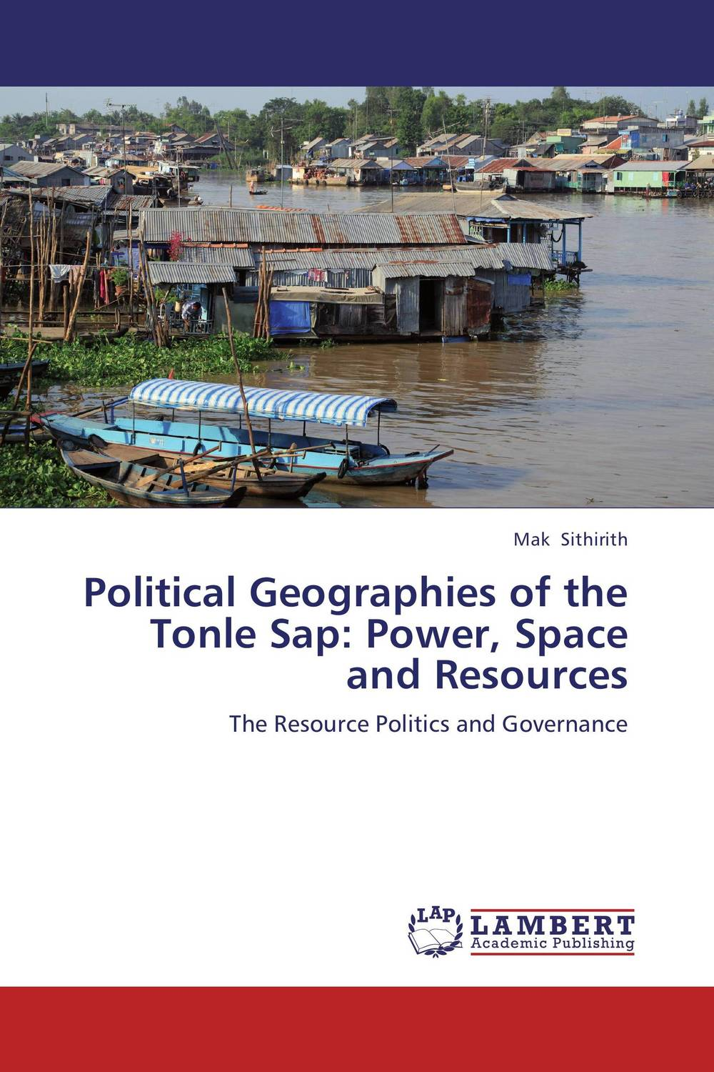 Political Geographies of the Tonle Sap: Power, Space and Resources a study of the religio political thought of abdurrahman wahid