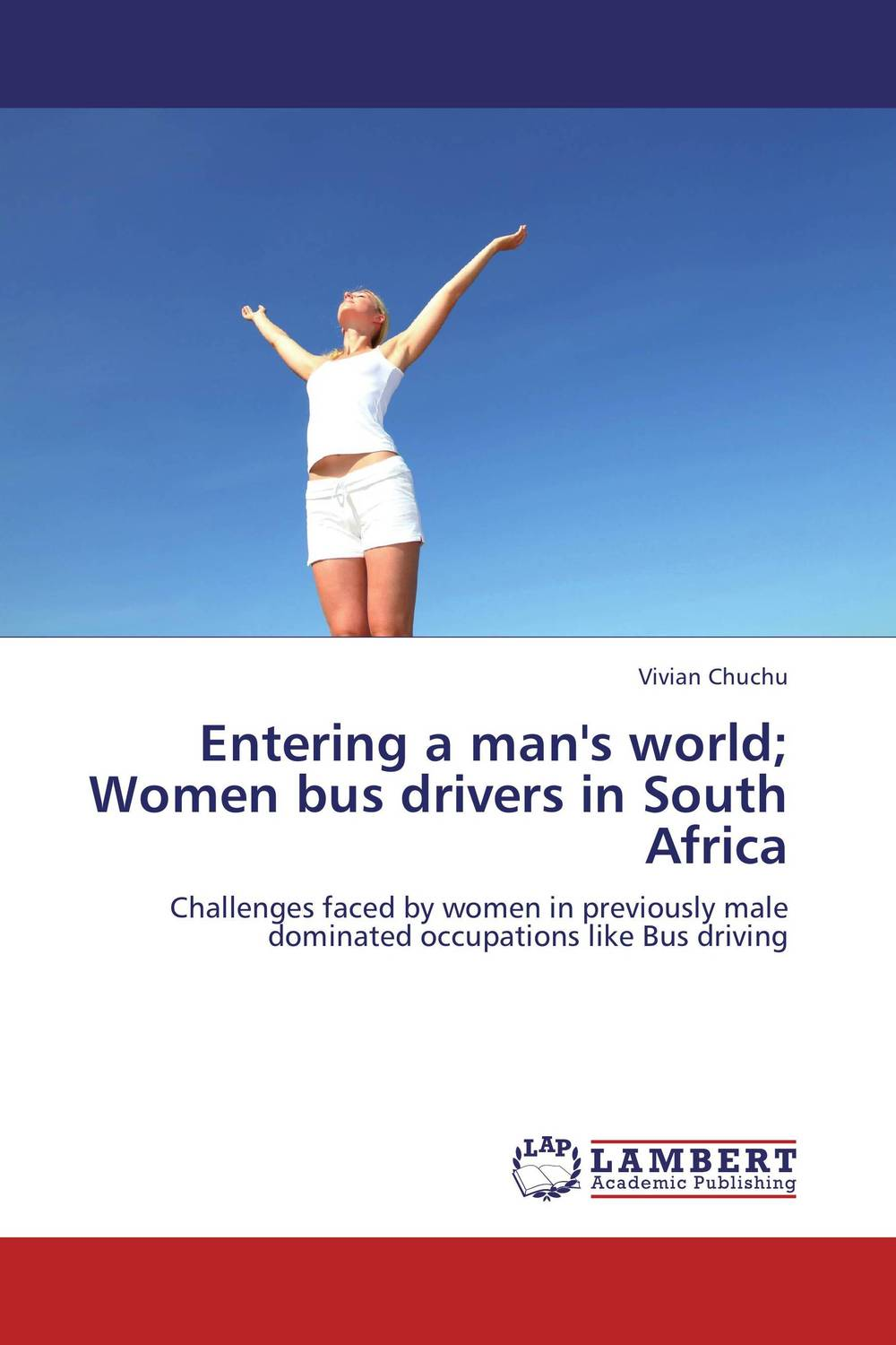 Entering a man's world; Women bus drivers in South Africa modern south africa in world history beyond imperialism