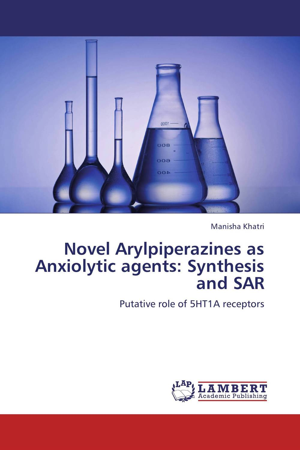 Novel Arylpiperazines as Anxiolytic agents: Synthesis and SAR stefan hofmann g psychobiological approaches for anxiety disorders treatment combination strategies