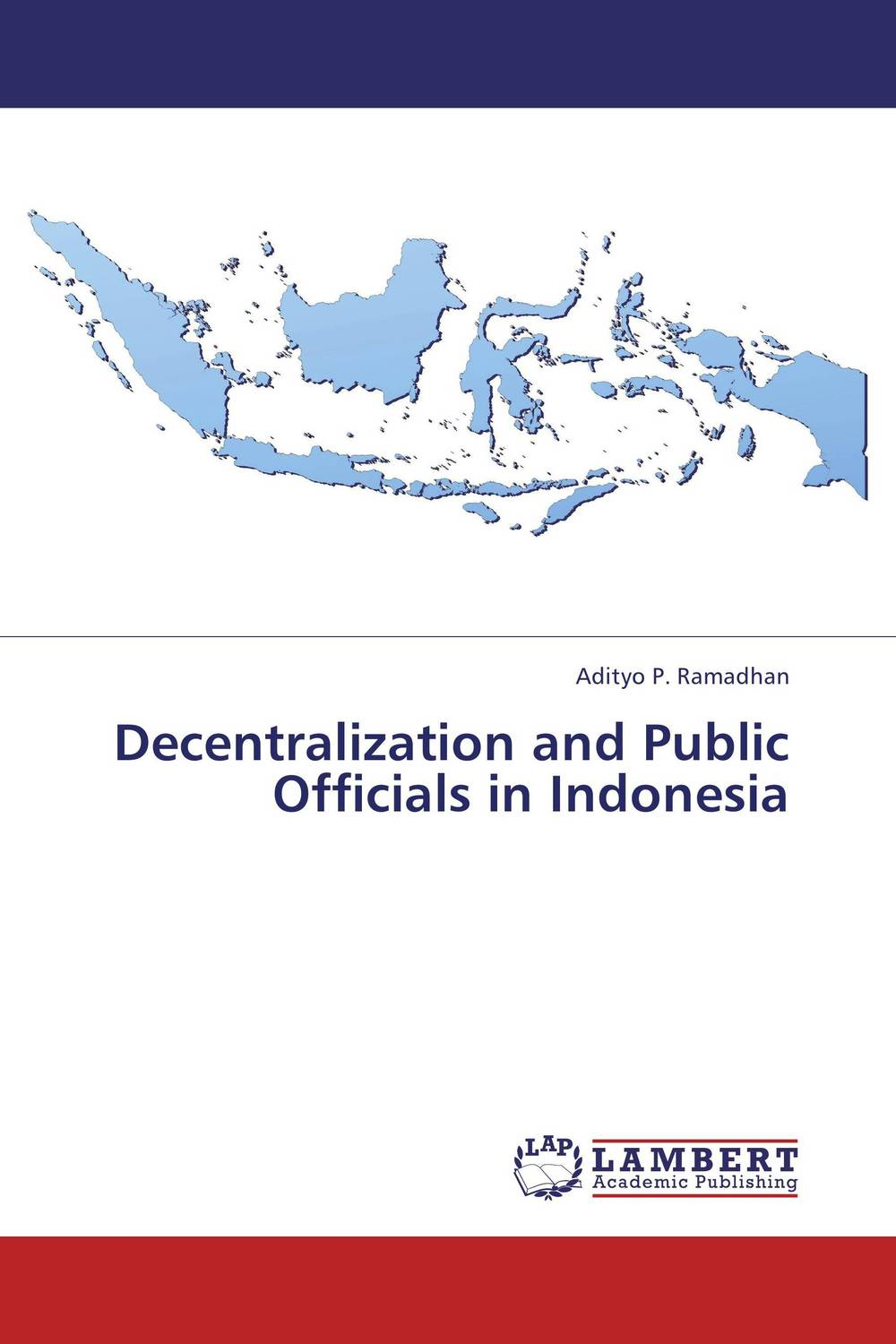 Decentralization and Public Officials in Indonesia asep rahmat fajar the public participation in the selection of justice in indonesia
