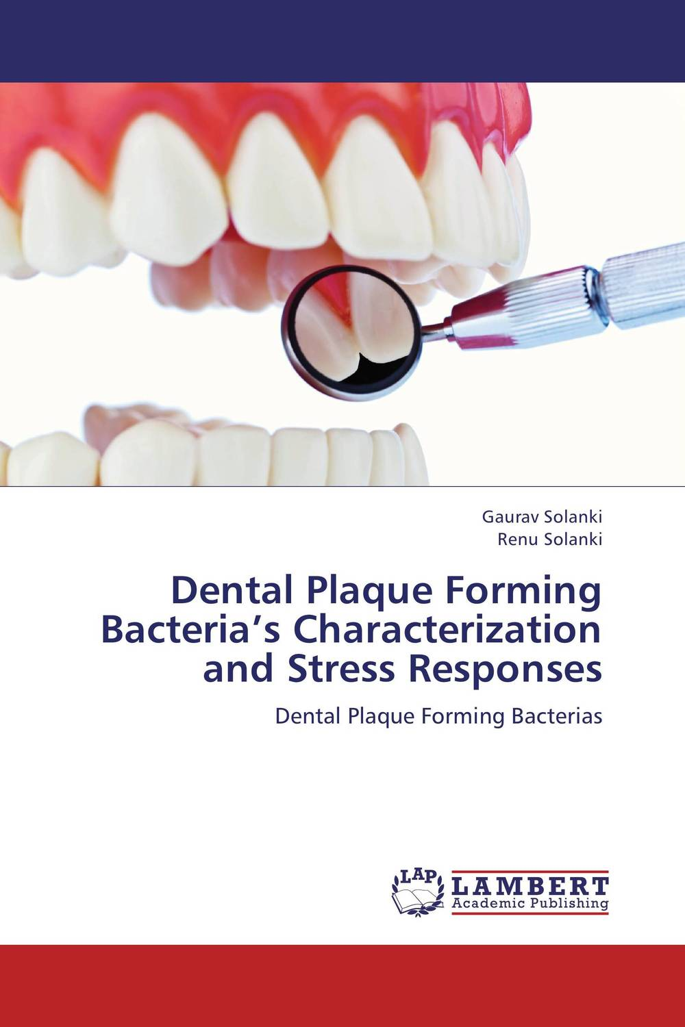 Dental Plaque Forming Bacteria's Characterization and Stress Responses tapan kumar dutta and parimal roychoudhury diagnosis and characterization of bacterial pathogens in animal
