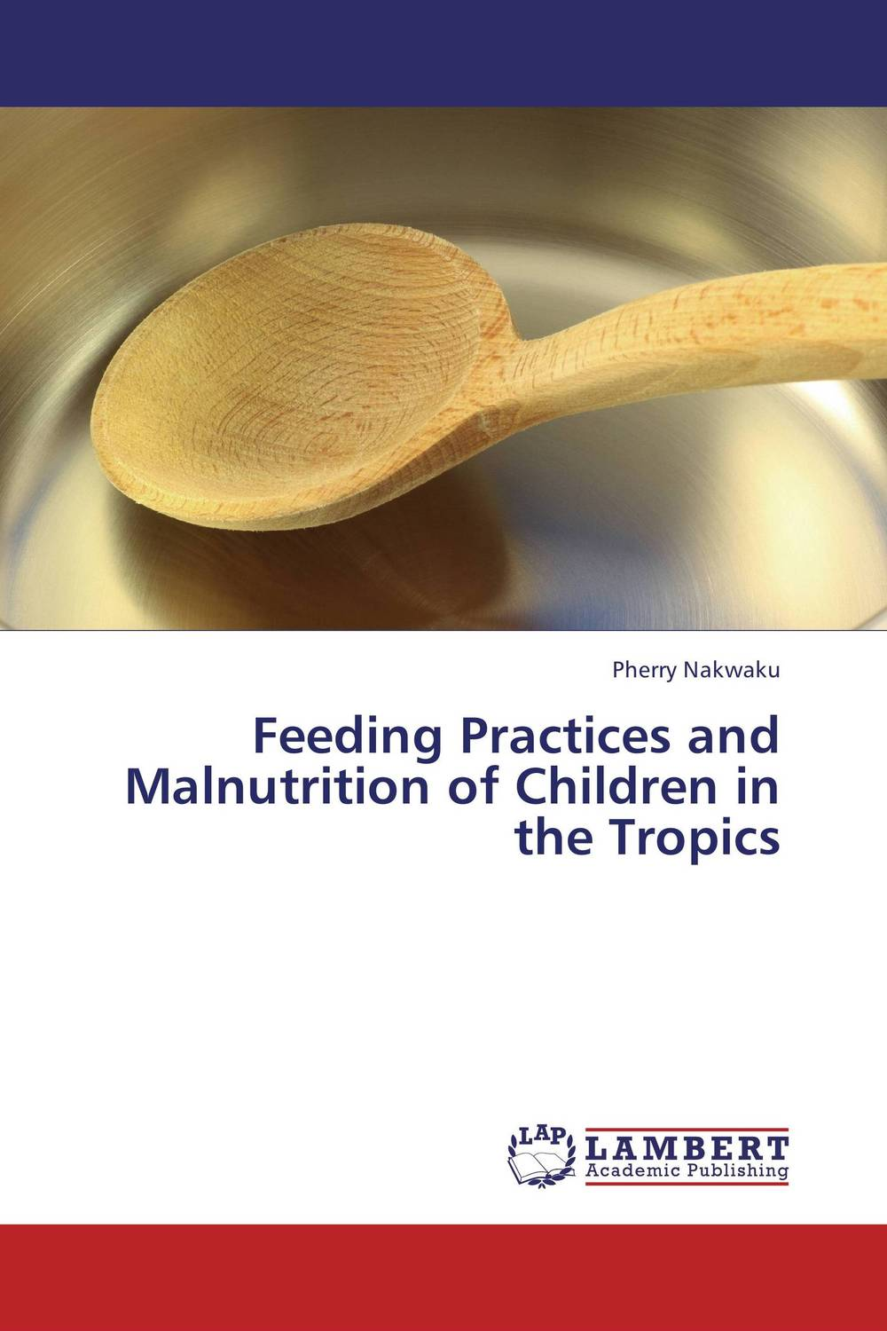 Feeding Practices and Malnutrition of Children in the Tropics maternal perception and feeding practices effect on preschooler s weight