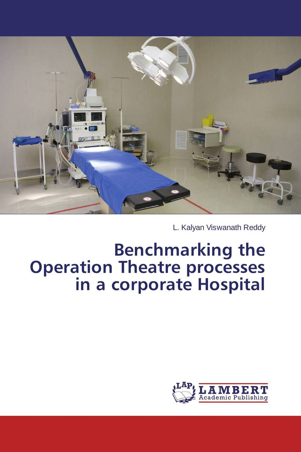Benchmarking the Operation Theatre processes in a corporate Hospital john hammergren skin in the game how putting yourself first today will revolutionize health care tomorrow