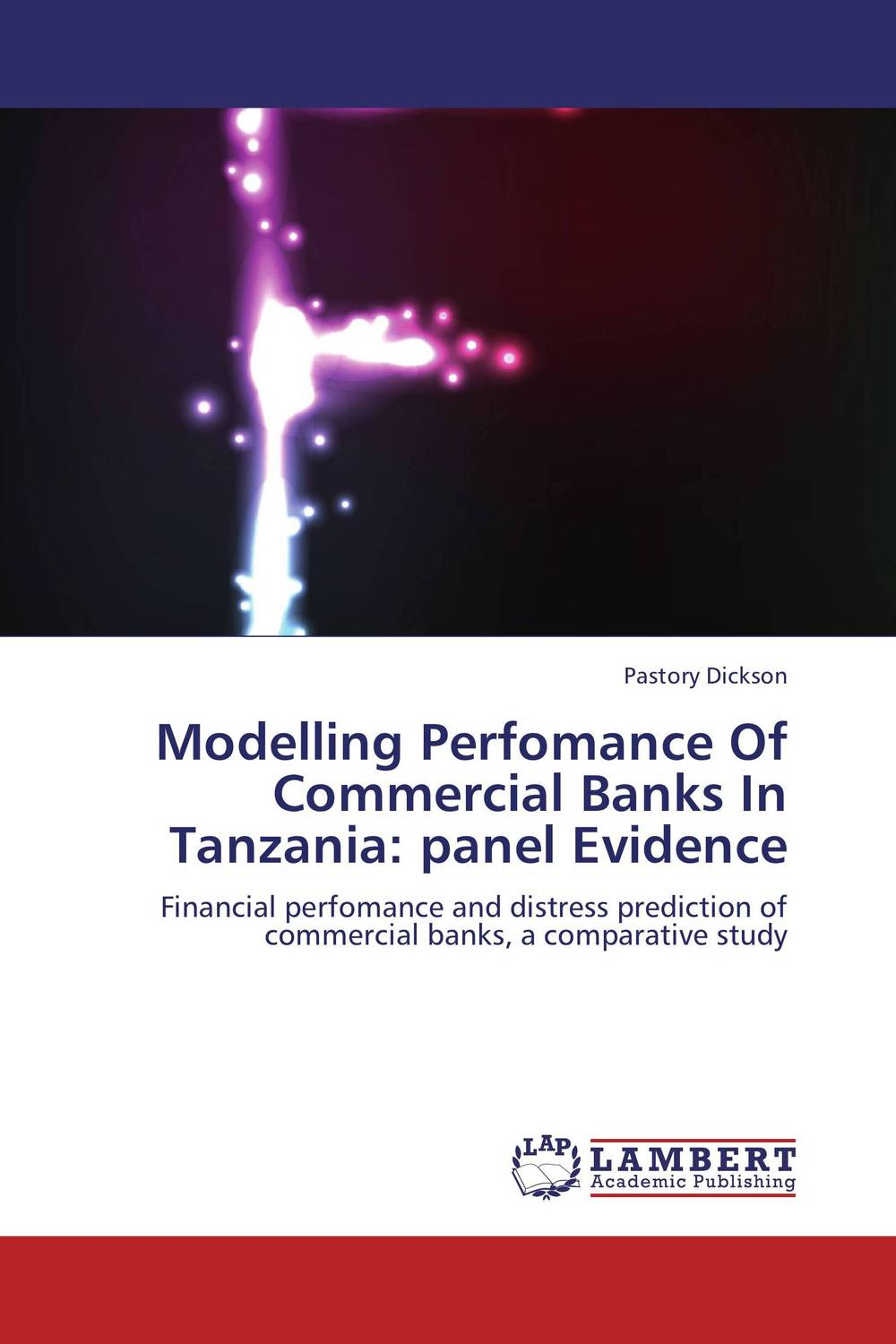 Modelling Perfomance Of Commercial Banks In Tanzania: panel Evidence edith hotchkiss corporate financial distress and bankruptcy predict and avoid bankruptcy analyze and invest in distressed debt