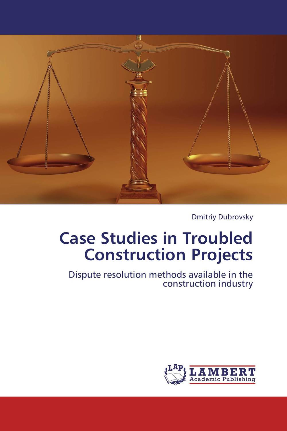 Case Studies in Troubled Construction Projects case studies in troubled construction projects
