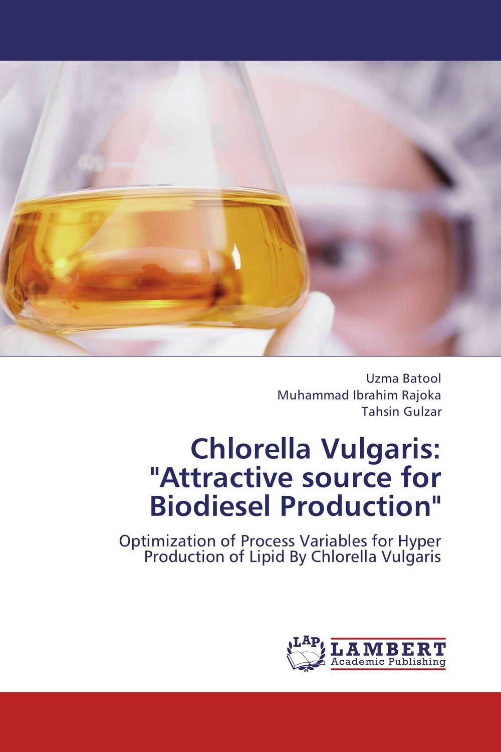 Chlorella Vulgaris: Attractive source for Biodiesel Production lipid production by oleaginous yeasts