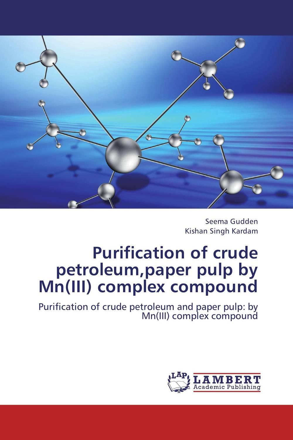 Purification of crude petroleum,paper pulp by Mn(III) complex compound biotechnology in the pulp and paper industry 21