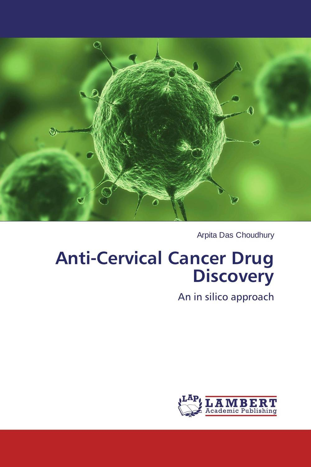 Anti-Cervical Cancer Drug Discovery late stage diagnosis of cervical cancer