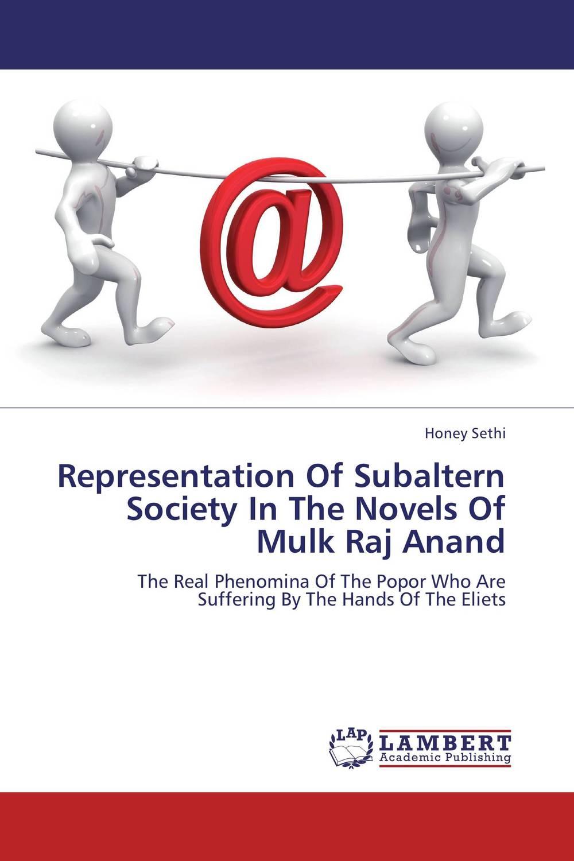 Representation Of Subaltern Society In The Novels Of Mulk Raj Anand
