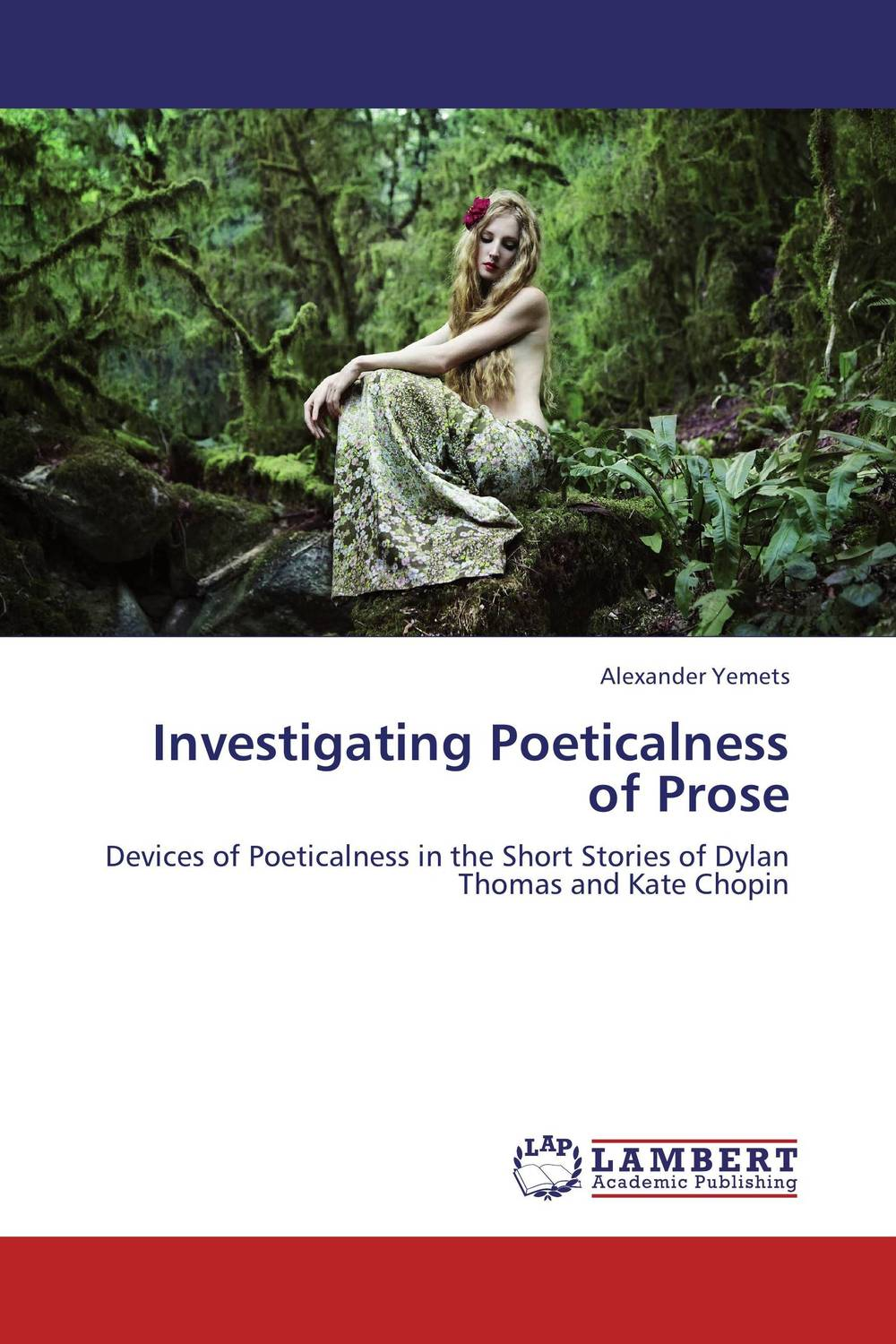Investigating Poeticalness of Prose the awakening and selected stories of kate chopin