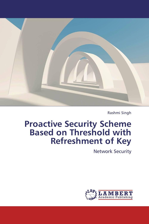 Proactive Security Scheme Based on Threshold with Refreshment of Key proactive security scheme based on threshold with refreshment of key