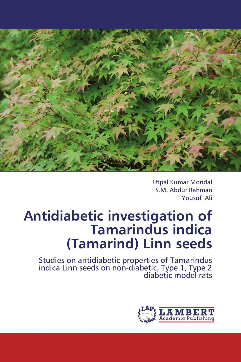 Antidiabetic investigation of Tamarindus indica (Tamarind) Linn seeds pharmacological and toxicological investigations of saraca indica