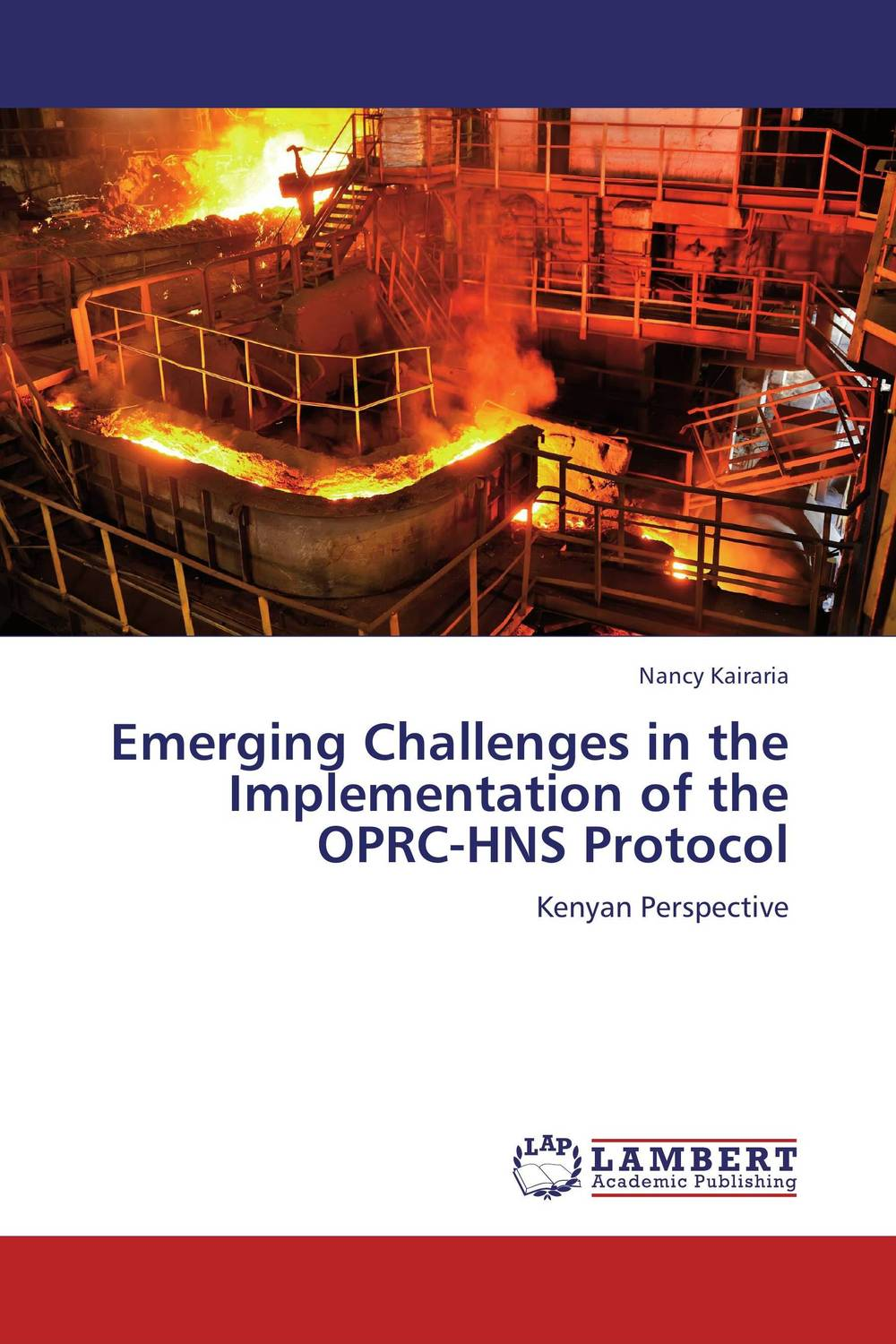 Emerging Challenges in the Implementation of the OPRC-HNS Protocol emerging challenges in the implementation of the oprc hns protocol