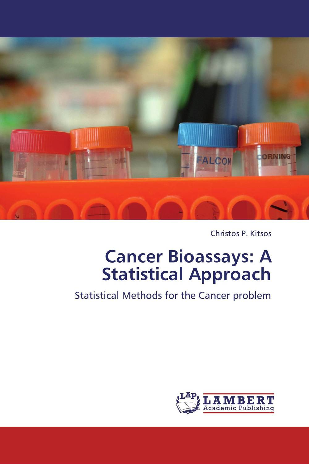Cancer Bioassays: A Statistical Approach купить