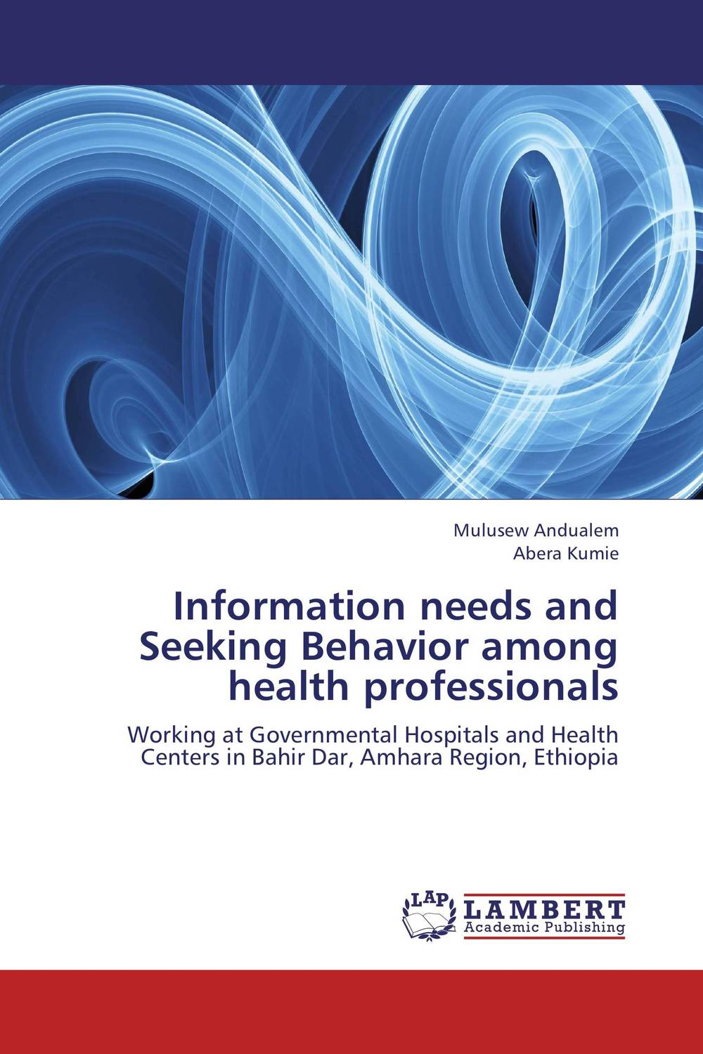 Information needs and Seeking Behavior among health professionals health awareness among continuing education workers