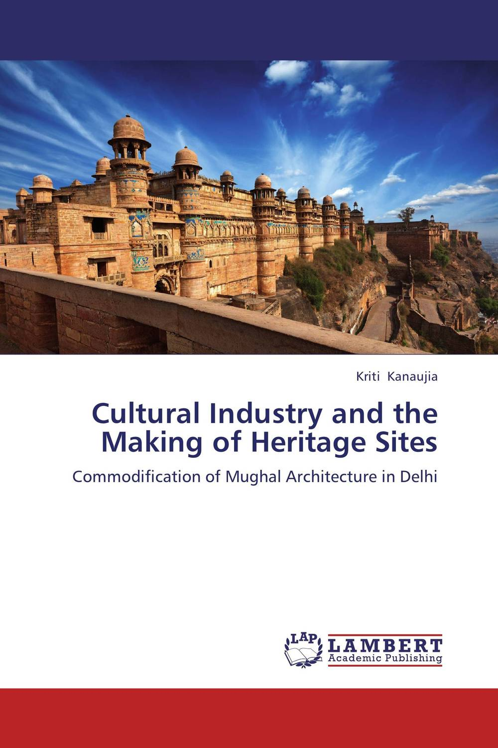 Cultural Industry and the Making of Heritage Sites the role of heritage conservation districts
