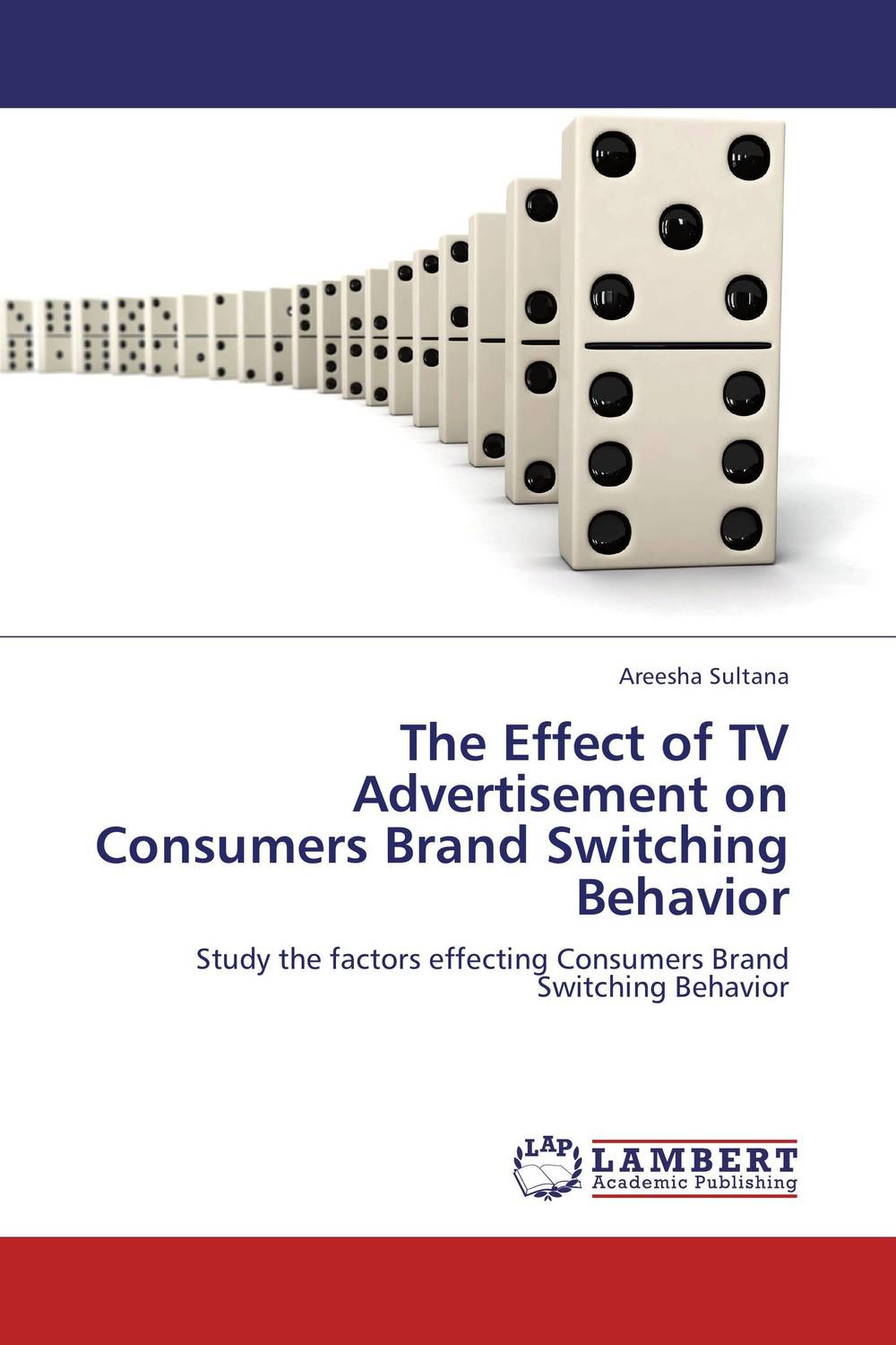 The Effect of TV Advertisement on Consumers Brand Switching Behavior the effect of advertisement on consumer behavior and brand preference