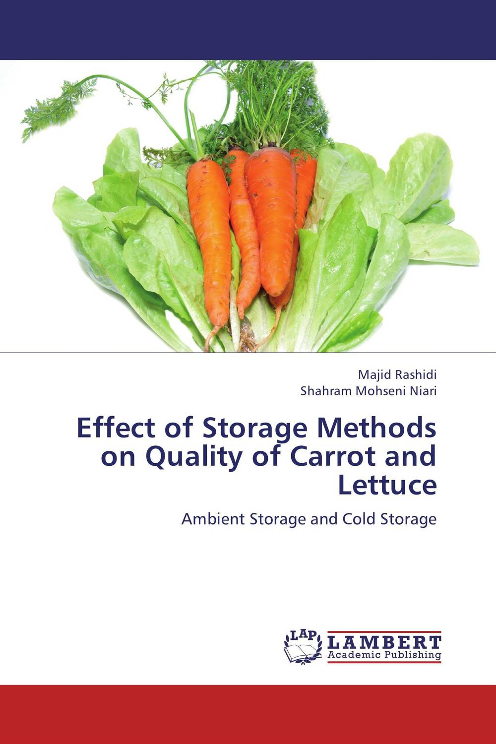 Effect of Storage Methods on Quality of Carrot and Lettuce belousov a security features of banknotes and other documents methods of authentication manual денежные билеты бланки ценных бумаг и документов