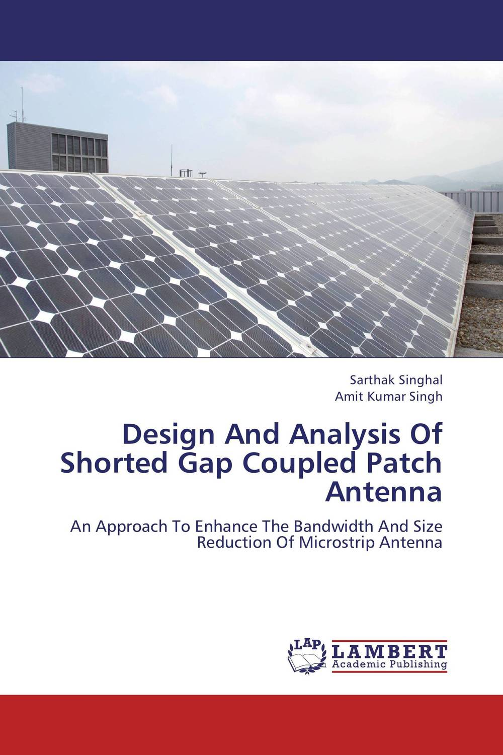 Design And Analysis Of Shorted Gap Coupled Patch Antenna conception of patch antenna at wide band