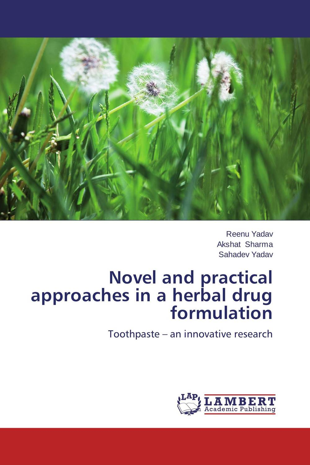 Novel and practical approaches in a herbal drug formulation the lonely polygamist – a novel