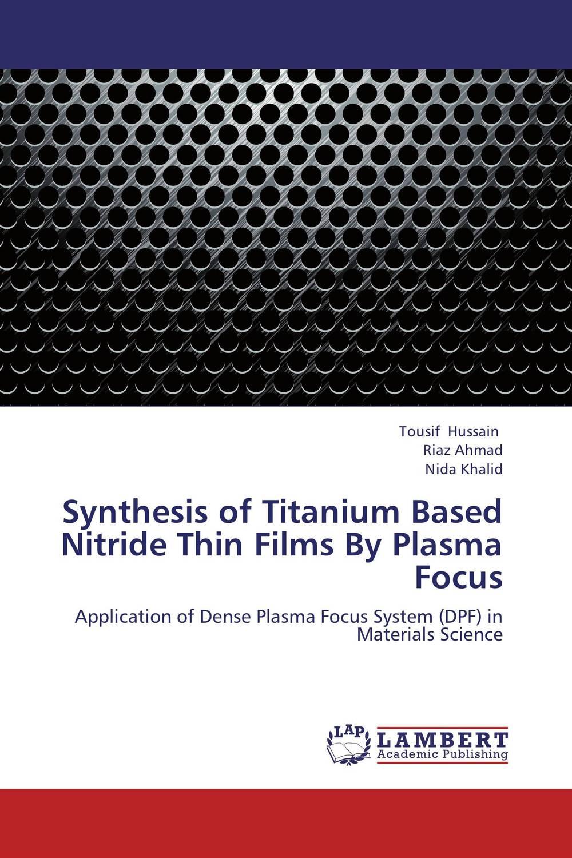 Synthesis of Titanium Based Nitride Thin Films By Plasma Focus vanadium dioxide thin films