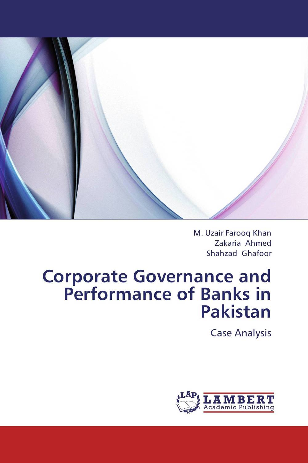 Corporate Governance and Performance of Banks in Pakistan corporate governance capital structure and firm value
