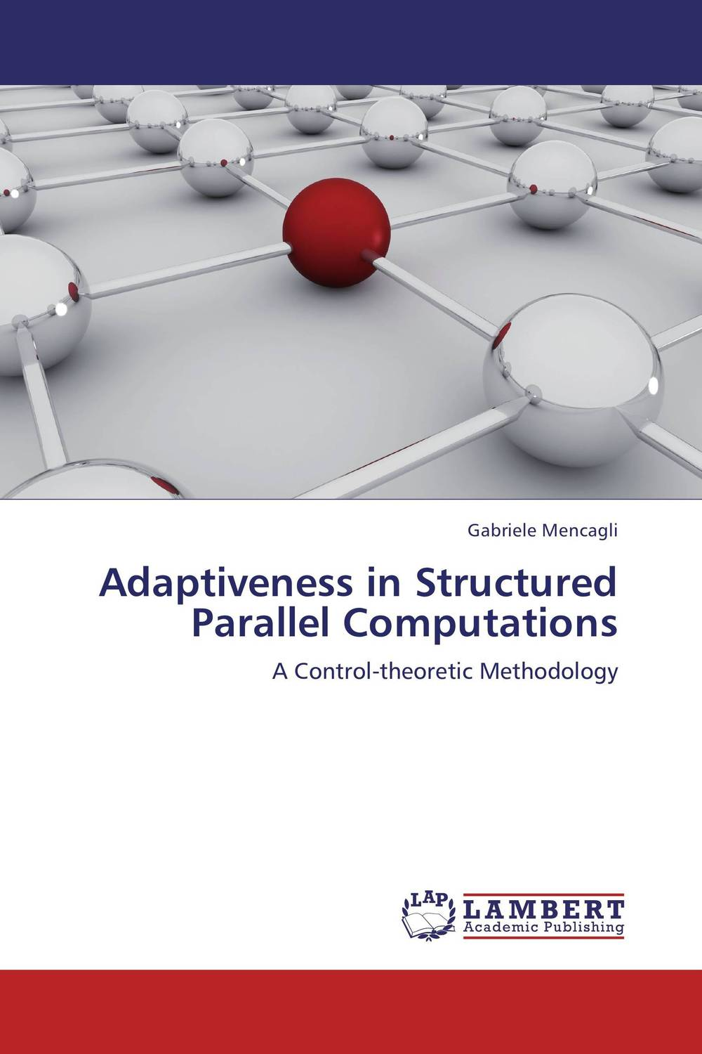 Adaptiveness in Structured Parallel Computations dilbag singh gill key challenges in distributed computing