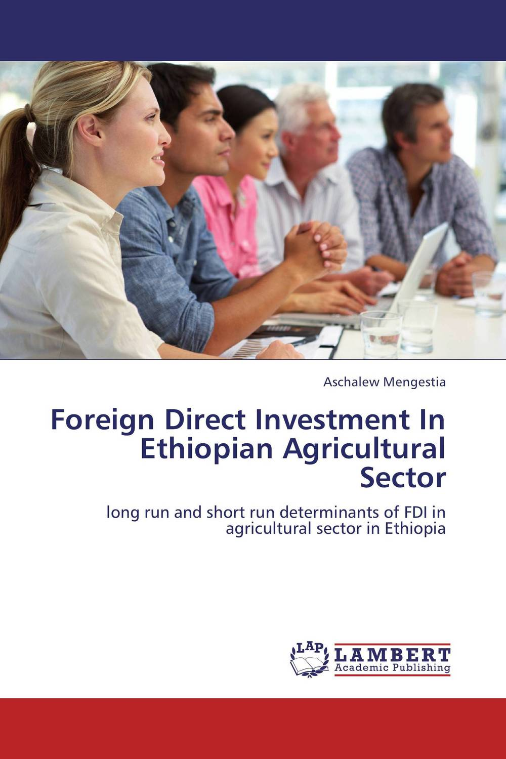 Foreign Direct Investment In Ethiopian Agricultural Sector genanew bekele worku investment in land conservation in the ethiopian highlands