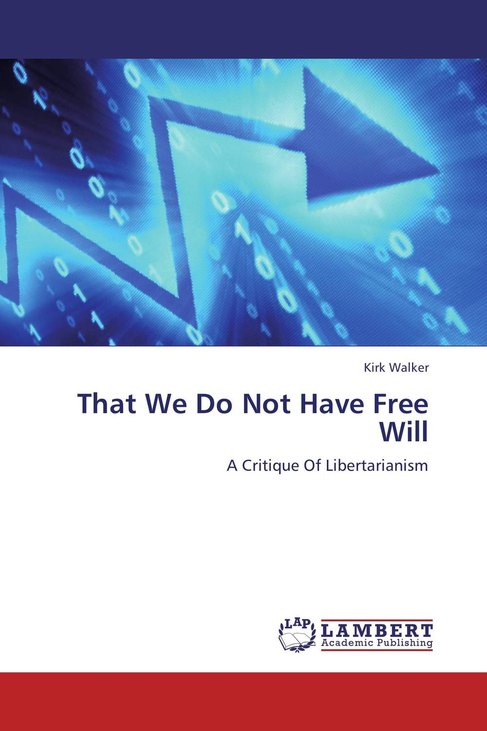 That We Do Not Have Free Will that we do not have free will