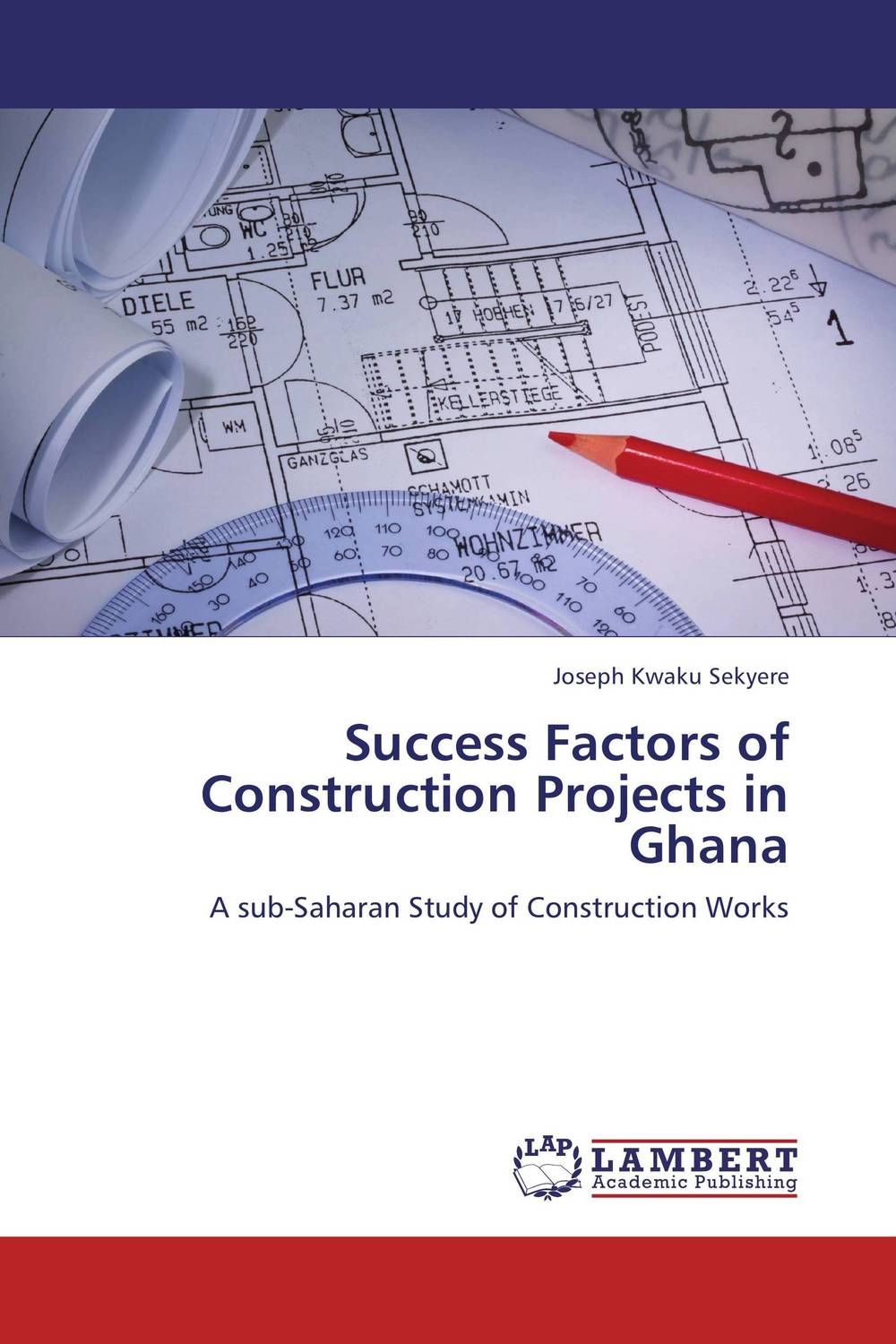 Success Factors of Construction Projects in Ghana george eckes six sigma team dynamics the elusive key to project success