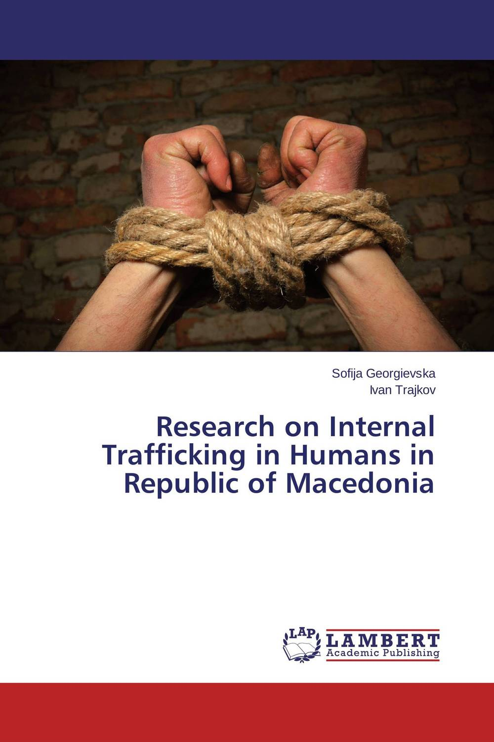 Research on Internal Trafficking in Humans in Republic of Macedonia investigation and prosecution of transnational women trafficking
