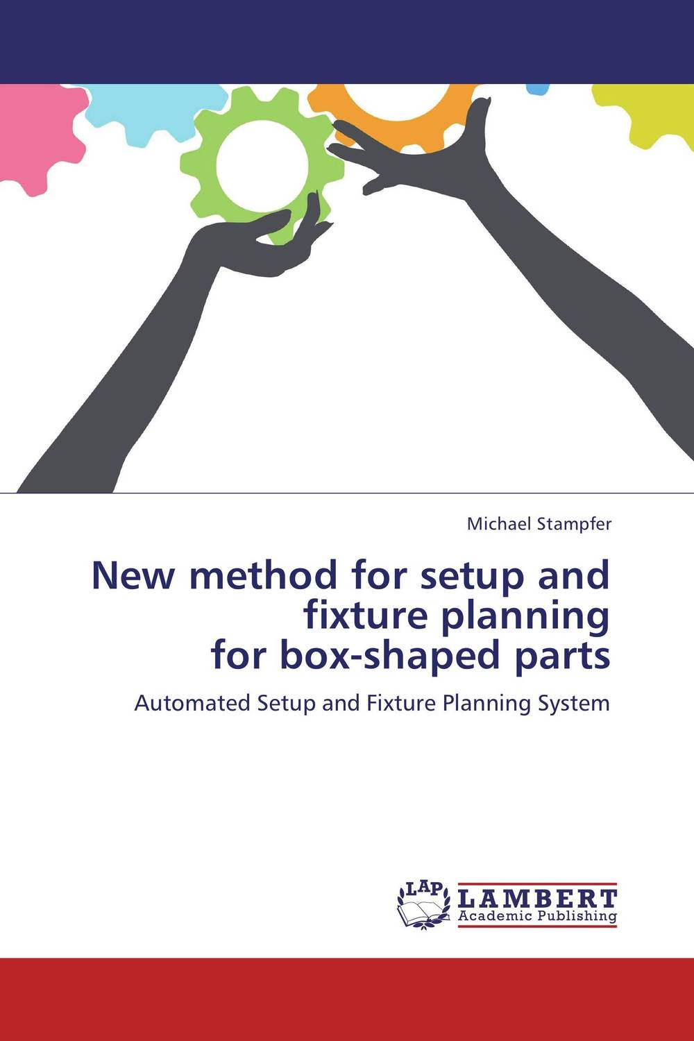 New method for setup and fixture planning for box-shaped parts optimal and efficient motion planning of redundant robot manipulators