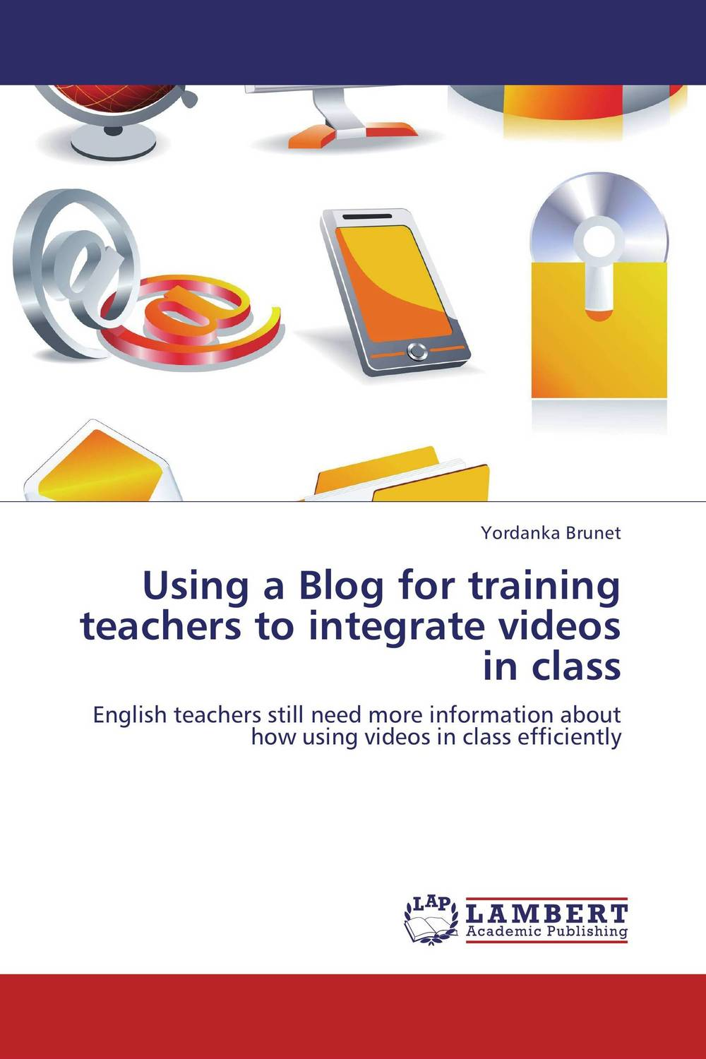 Using a Blog for training teachers to integrate videos in class blog of love