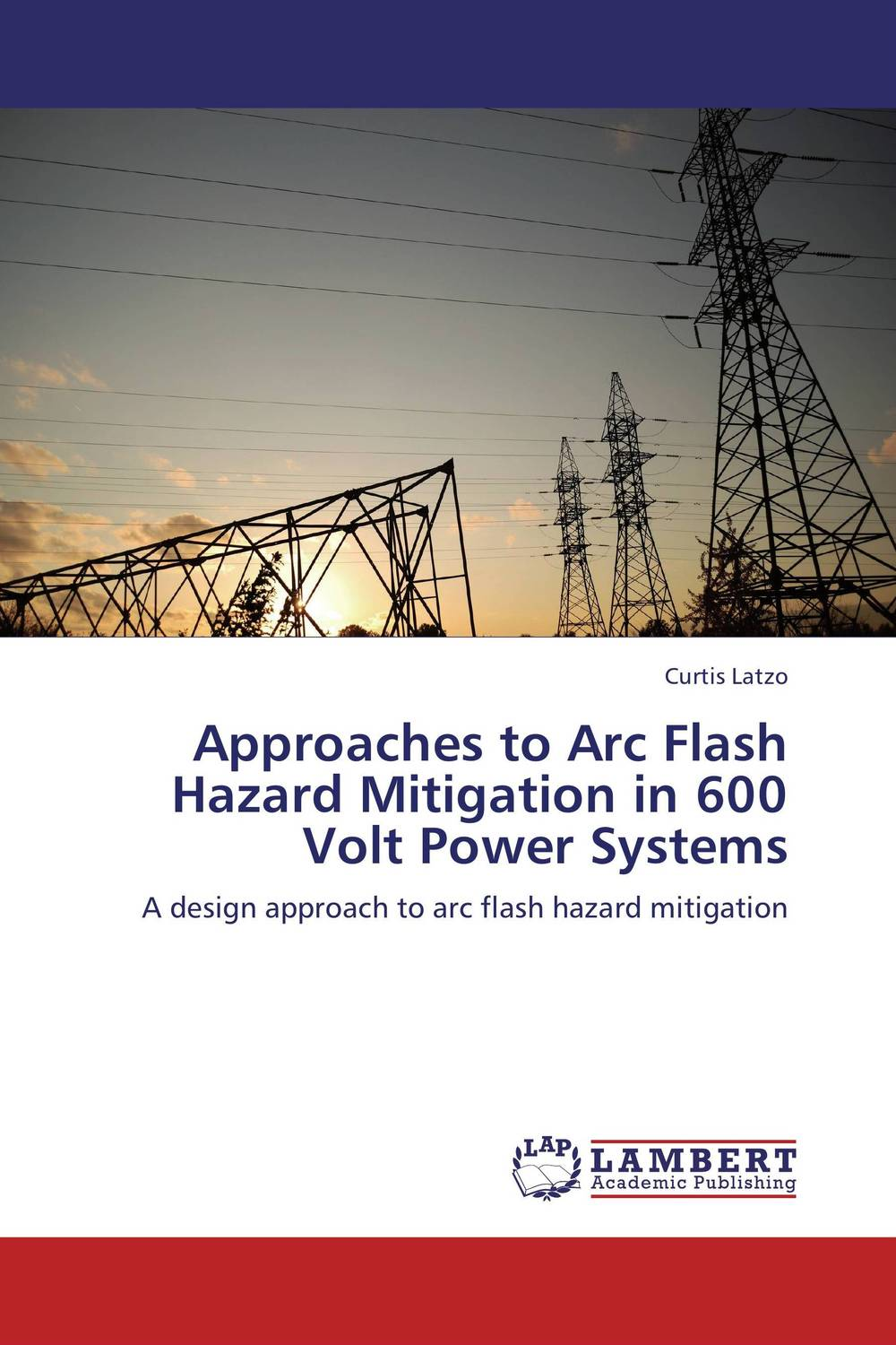 Approaches to Arc Flash Hazard Mitigation in 600 Volt Power Systems michael milimu implementation of hazard analysis critical control