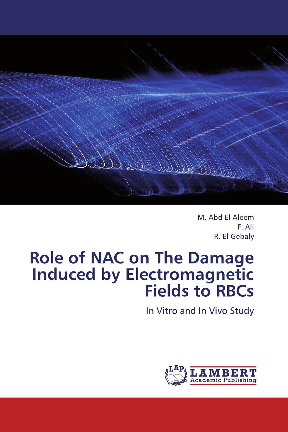 Role of NAC on The Damage Induced by Electromagnetic Fields to RBCs in situ detection of dna damage methods and protocols
