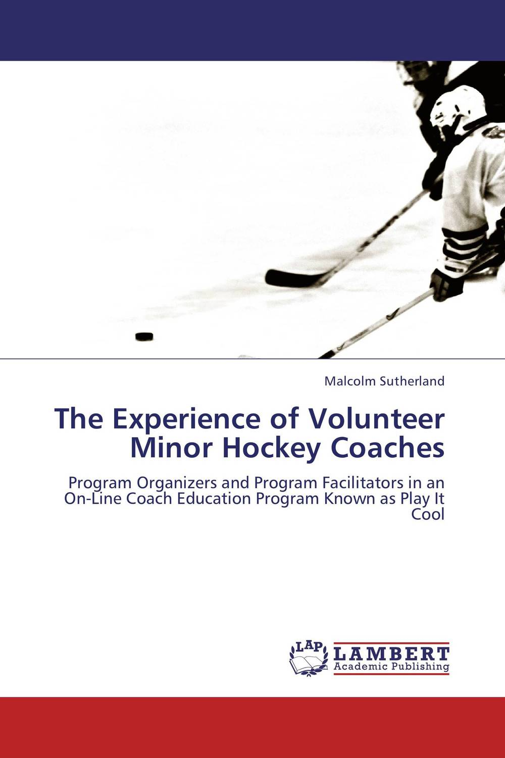 The Experience of Volunteer Minor Hockey Coaches