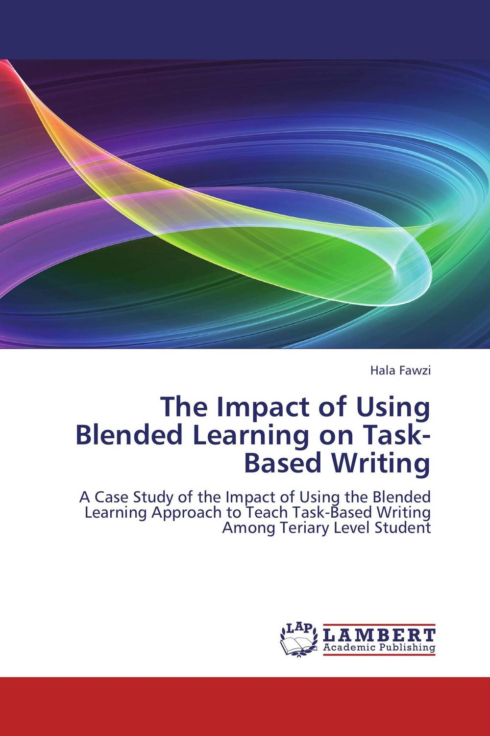 The Impact of Using Blended Learning on  Task-Based Writing learning econometrics using gaus
