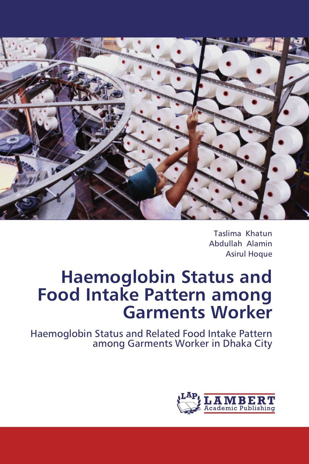 Haemoglobin Status and Food Intake Pattern among Garments Worker