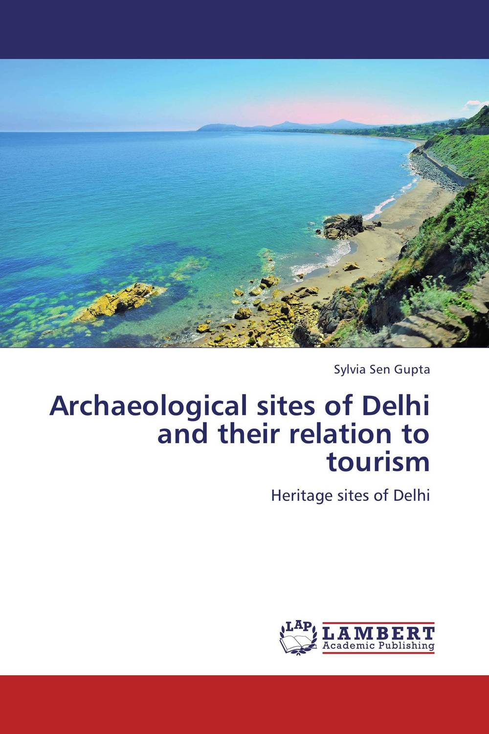 Archaeological sites of Delhi and their relation to tourism