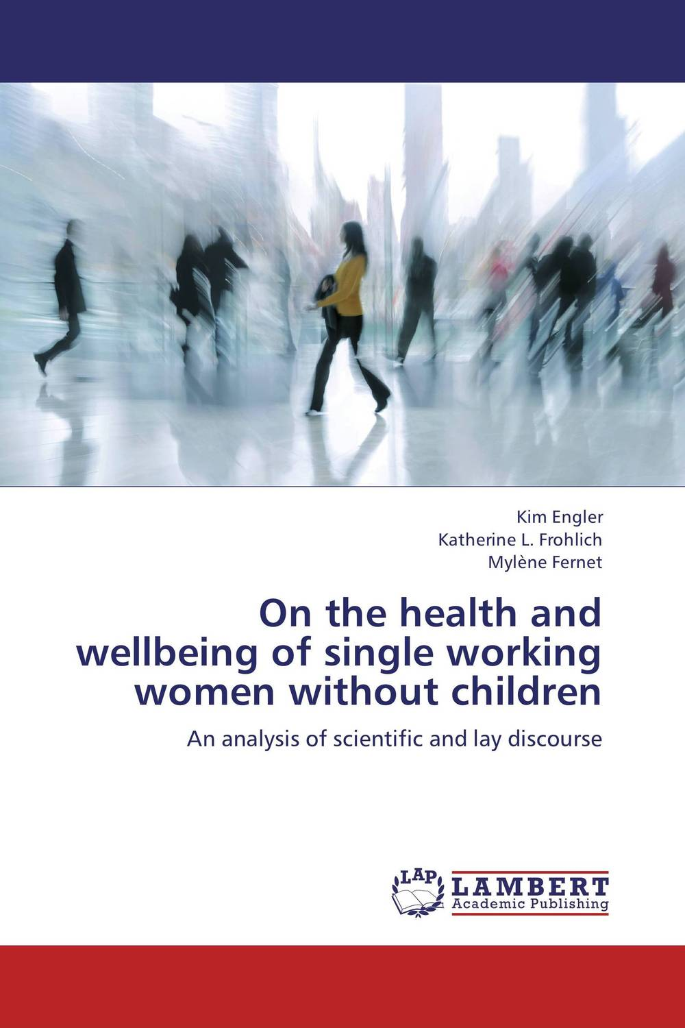 On the health and wellbeing of single working women without children women wellbeing