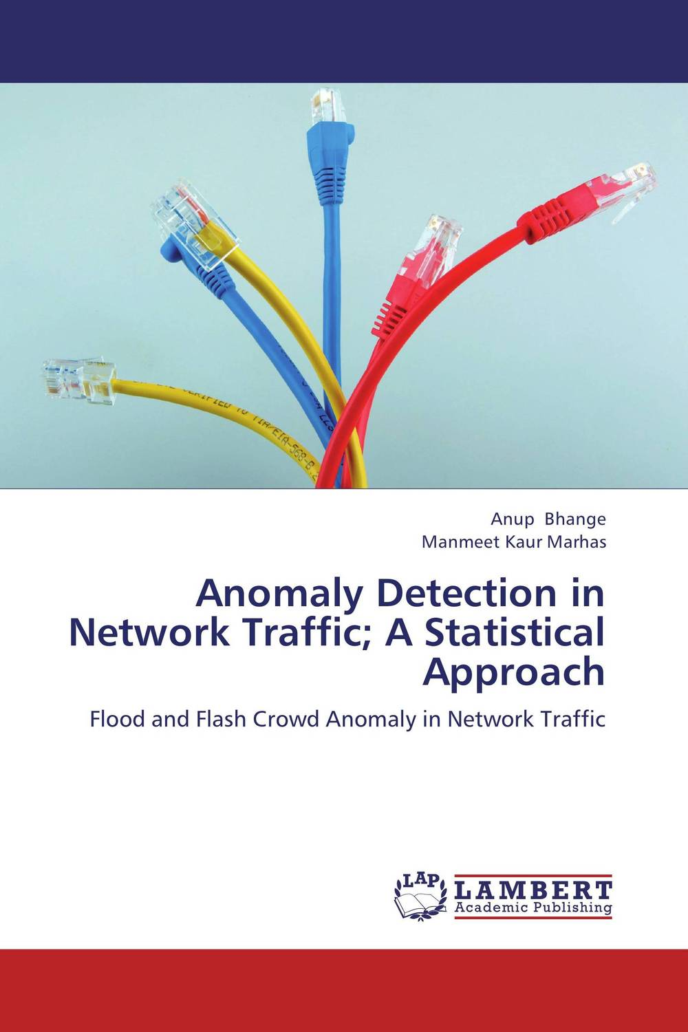Anomaly Detection in Network Traffic; A Statistical Approach elias a doumith from network planning to traffic engineering in multi layer networks